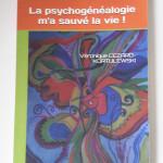 La psychogénéalogie ma sauvée la vie !